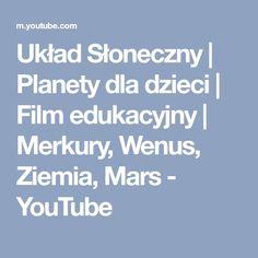 Układ Słoneczny   Planety dla dzieci   Film edukacyjny   Merkury, Wenus, Ziemia, Mars - YouTube