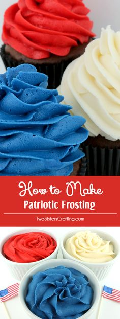 How to Make Patriotic Frosting - Red White and Blue Frosting couldn't be easier with our delicious Buttercream Frosting recipe and our tried and true food coloring formulas. Turn your 4th of July Cupcakes Fourth of July treats and Memorial Day desserts from fine to spectacular with our patriotic icing recipes. Pin this 4th of July Frosting Recipe for later and follow us for more great 4th of July Food ideas.