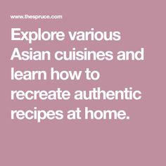 Explore various Asian cuisines and learn how to recreate authentic recipes at home.