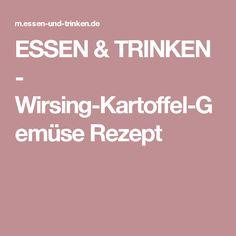 ESSEN & TRINKEN - Wirsing-Kartoffel-Gemüse Rezept