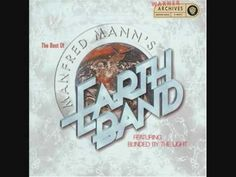 Manfred Mann's Earth Band - Blinded By The Light. This one just couldn't get old. Love it!!!