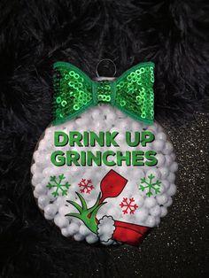 Items similar to Drink Up Grinches Handmade Ornament Gift Vinyl Christmas Ornaments, Cricut Christmas Ideas, Grinch Christmas Decorations, Grinch Christmas Party, Christmas Gifts To Make, Christmas Wine, Christmas Drinks, Christmas Crafts, Handmade Christmas