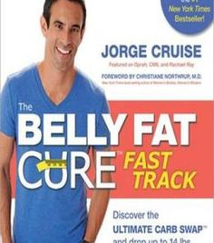 The Belly Fat Cure Fast Track: Discover The Ultimate Carb Swap And Drop Up To 14 Lbs. The First 14 Days PDF