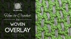 How to Crochet the Woven Overlay Stitch/The woven overlay stitch would be great for purses, scarves, and coasters!/reversible