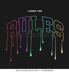 I make the rules slogan for T-shirt printing design and various jobs, typography, vector. I make the rules slogan for T-shirt printing design and various jobs, typography, vector. Lettering, Typography Design, Typo Design, Graphic Design Art, Book Design, Design Design, Shirt Logo Design, T Shirt Printing Design, Tee Shirt Designs