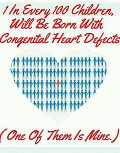 1 In Every 100 Children Will Be Born With Congenital Heart Defects (One Of Them Is Mine.)