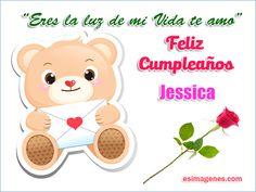 Feliz cumpleaños Jessica - Imágenes Tarjetas Postales con Nombres   Feliz…que disfrutes de este día en compañía de tus seres queridos