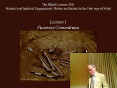 Lecture 1 - Funerary conundrums. Lecture 1 - Funerary conundrums - simongilmour's library  Material and spiritual engagements; Britain and I...