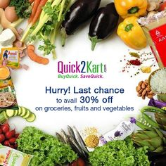 Last day! Flat 30% off on groceries, fruits and vegetables at Quick2Kart.com.