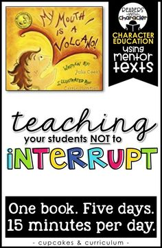Teaching students not to interrupt and how to wait their turn to talk; My Mouth is a Volcano by Julia Cook activities; Character Education in the classroom Kindergarten Classroom Management, Elementary School Counseling, Classroom Behavior, School Counselor, Elementary Schools, Career Counseling, Future Classroom, Social Skills Activities, Teaching Social Skills