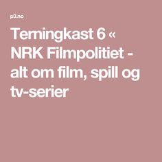 Terningkast 6 « NRK Filmpolitiet - alt om film, spill og tv-serier