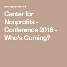 Center for Nonprofits - Conference 2016 - Who's Coming?