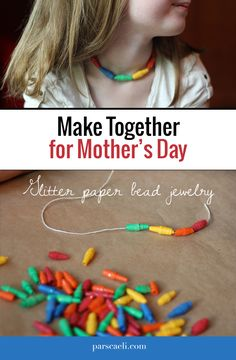 Mother's Day crafting together! Make these simple glitter paper beads.