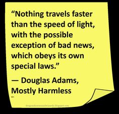 ♥ Douglas Adams ♥ #Quote #Author #BadNews
