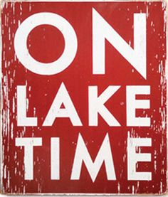 Go Jump in the Lake Green 'On Lake Time' Rustic Wall Sign Rustic Signs, Wooden Signs, Rustic Wood, Lake Decor, Lake Signs, Lake Beach, Lake Cabins, Lake Cottage, Lake Life