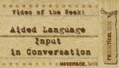 Video of the Week: Aided Language Input in Conversation