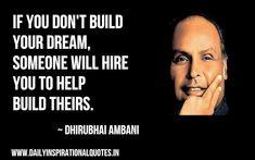 Dhirubhai Ambani Quotes - Start A Business With No Money Down DollarCreater.com