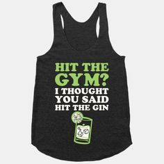 Hit The Gym? I Thought You Said Hit The Gin
