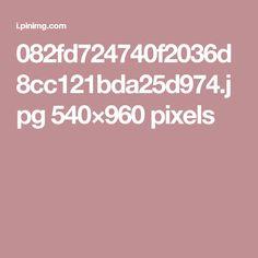 082fd724740f2036d8cc121bda25d974.jpg 540×960 pixels
