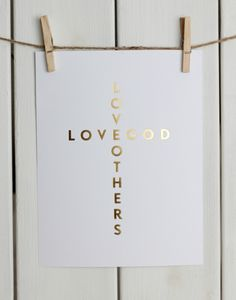 Love Others Love God  via SSPRINTSHOP- LOVE CROSS
