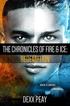 ~ Throwback Cover Reveal ~ Chronicles of Fire and Ice: Redemption by Dexx Peay Urban Fantasy Add it to your Goodreads: https://www.goodreads.com/book/show/25029836-the-chronicles-of-fire-and-ice  Click share to spread the cover love!