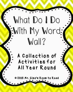 What To Do With My Word Wall? Uh... I just put the words on it. Looking forward to reading this to boost my word wall usage creativity!