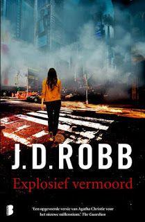 De Thriller: dé site voor recensies, achtergronden en meer: J.D. Robb - Explosief vermoord ****
