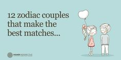 12 Zodiac Couples That Make The Best Matches - Higher Perspective