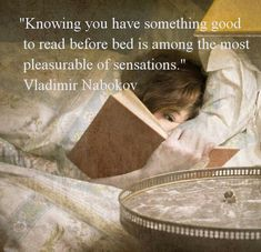 Knowing you have something good to read before bed...