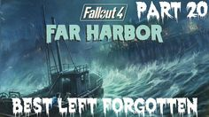 Fallout 4 Far Harbor Gameplay Walkthrough Part 20 Best Left Forgotten