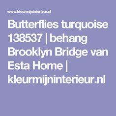 Butterflies turquoise 138537 | behang Brooklyn Bridge van Esta Home | kleurmijninterieur.nl