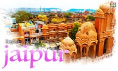 Explore the Pink City : Jaipur- A Perfect Date with the Bygone Era! https://goo.gl/EWBdal