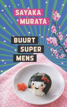 Sayaka Murata: Buurtsupermens. De wereld dringt haar een andere kant op. Maar als de vertelster eerlijk is: ze is gewoon een buurtsupermens. Books To Read, My Books, Oatmeal, Van, Reading, Google, Movies, The Oatmeal, Films