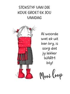 Morning Wish, Good Morning Quotes, Lekker Dag, Afrikaanse Quotes, Goeie More, Special Quotes, Morning Messages, Day Wishes, Relationship Quotes