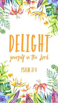 Delight yourself in the Lord FREE iPhone Wallpapers from Prone to Wander. Inspiring quotes, bible verses, and art for your phone!