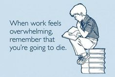Quotes #quotes, #funny  Cheery thought to try and brighten up the work day..oh wait.