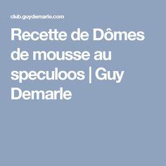 Recette de Dômes de mousse au speculoos   Guy Demarle