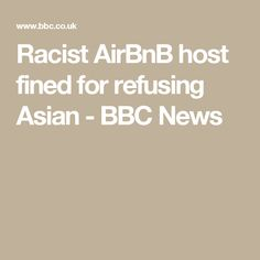 Racist AirBnB host fined for refusing Asian - BBC News