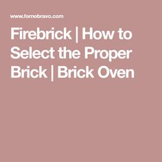 Learning how to select the proper brick for your brick oven is a crucial step in the build process. Read about proper firebrick pieces for oven building today! Types Of Bricks, Fire Food, Pompeii, The Selection, Oven, Pizza, Paint, Wood, Paintings