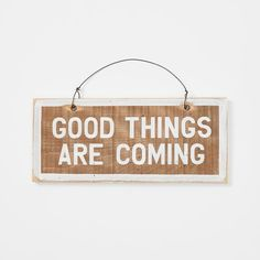 """Future so bright. Remind yourself that the best is yet to come every day with this hand-painted """"Good Things Are Coming"""" wooden sign. Now Open Sign, We Are Open Sign, Open Signs, Open For Business Sign, Business Signs, Dorm Room Signs, Dorm Walls, Dorm Rooms, Reclaimed Wood Signs"""
