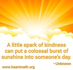 A little spark of kindness can put a colossal spark of sunshine into someone's day