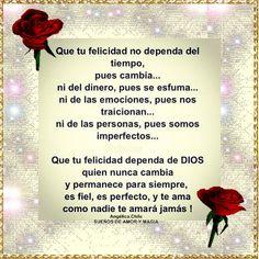 SUEÑOS DE AMOR Y MAGIA: Que tu felicidad,dependa de Dios.