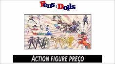 Action Figures Preço - Pens and Dolls