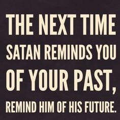 There is nothing the devil can tempt you with if you have Jesus in your heart.