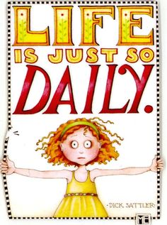 """Life is just so...Daily."" Haha..true. Some time we just need a break from the daily world!"