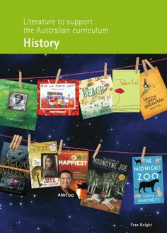 'Literature to support the Australian curriculum: History' by Fran Knight History Education, History Activities, History Class, Teaching History, Primary History, History Books, Books Australia, National Curriculum, Australian Curriculum