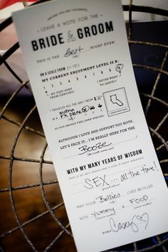 Note to the bride and groom from the guests…kind of hilarious, especially depending on what time of the night these are filled out! But I would do it at the bridal shower or something like that