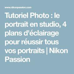 Tutoriel Photo : le portrait en studio, 4 plans d'éclairage pour réussir tous vos portraits | Nikon Passion