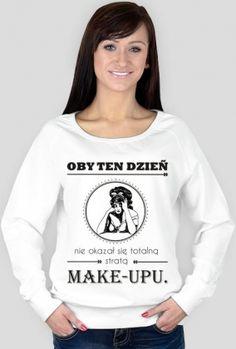 Oby ten dzień nie okazał się totalna stratą MAKE-UPU. bezserca.pl