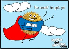 It's a bird!  It's a plane!  It's horrendous allergies!!